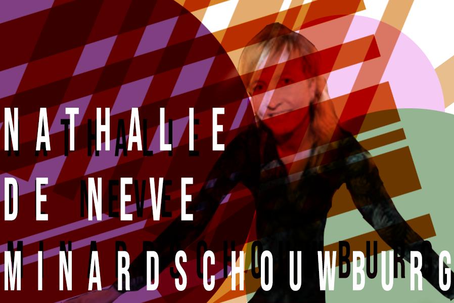 Nathalie De Neve van Minarschouwburg